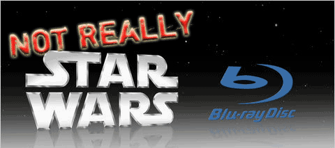 starwars-blu-ray - not really the real star wars